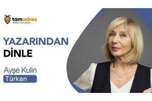 Yazarından Dinle: Ayşe Kulin - Türkan