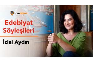 tamadres Edebiyat Söyleşileri: İclal Aydın - Söylenmemiş Sözler