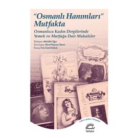 """""""Osmanlı Hanımları"""" Mutfakta"""