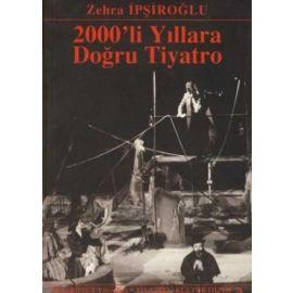 2000'Lİ YILLARA DOĞRU TİYATRO