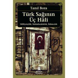 Türk Sağının Üç Hali - Milliyetçilik Muhafazakarlık İslamcılık