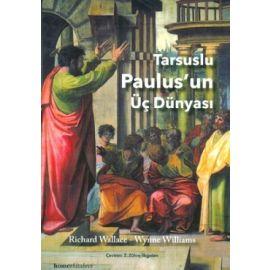 TARSUSLU PAULUS'UN ÜÇ DÜNYASI