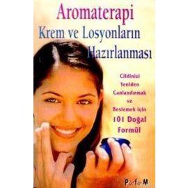 Aromaterapi - Krem ve Losyonların Hazırlanması