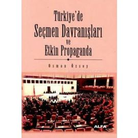 Türkiye'de Seçmen Davranışları ve Etkin Propoganda