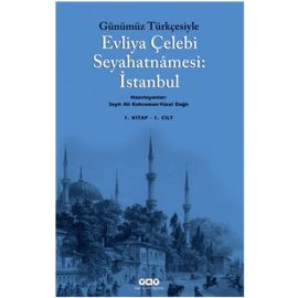 Evliya Çelebi Seyahatnamesi:İstanbul - Günümüz Türkçesiyle