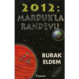 2012: Marduk'la Randevu