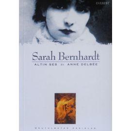 Sarah Bernhardt : Altın Ses & Anne Delbee
