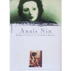 Anais Nin : Maskeli ve Çıplak & Elisabeth Barille