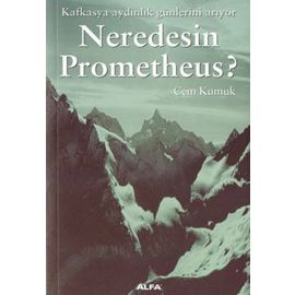 Neredesin Prometheus?
