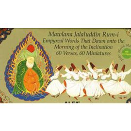 Mawlana Jalaluddin Rum-i Empryeal Words That Dawn onto the Morning of the Inclination