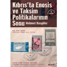 Kıbrıs'ta Enosis ve Taksim Politikalarının Sonu
