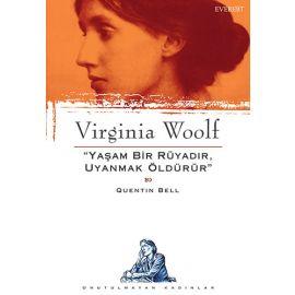 Virginia Woolf - Yaşam Bir Rüyadır, Uyanmak Öldürür