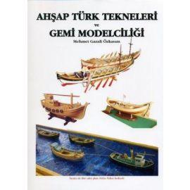 Ahşap Türk Tekneleri ve Gemi Modelciliği (Ciltli)
