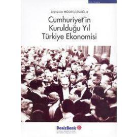 Cumhuriyet'in Kurulduğu Yıl Türkiye Ekonomisi (Ciltli)