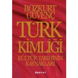 Türk Kimliği : Kültür Tarihinin Kaynakları