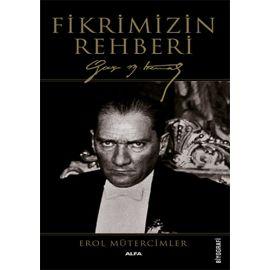 Fikrimizin Rehberi Gazi M. Kemal