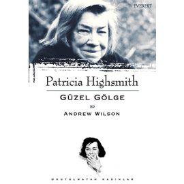Patricia Highsmith : Güzel Gölge