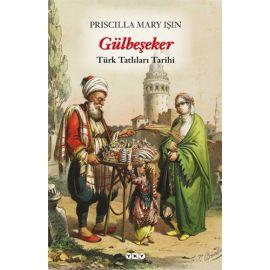 Gülbeşeker - Türk Tatlıları Tarihi