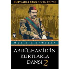 Abdülhamid'in Kurtlarla Dansı 2