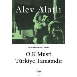 O.K Musti Türkiye Tamamdır