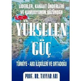 Yükselen Güç : Türkiye ABD İlişkileri ve Ortadoğu