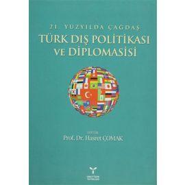 21. Yüzyılda Çağdaş Türk Dış Politikası ve Diplomasisi