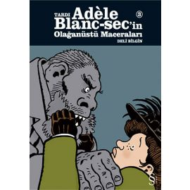 Tardı Adele Blanc-sec'in Olağanüstü Maceraları 3