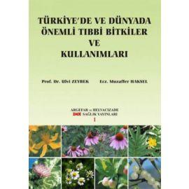 Türkiye'de ve Dünyada Önemli Tıbbi Bitkiler ve Kullanımları