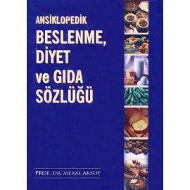 Ansiklopedik Beslenme, Diyet ve Gıda Sözlüğü (Ciltli)