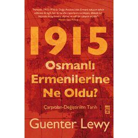 1915 Osmanlı Ermenilerine Ne Oldu?
