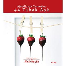 Afrodizyak Yemekler - 44 Tabak Aşk