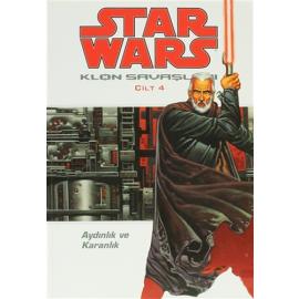 Star Wars Klon Savaşları Cilt: 4 - Aydınlık ve Karanlık