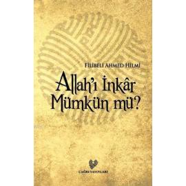 Allah'ı İnkar Mümkün mü?