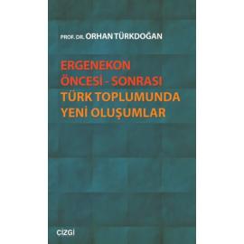 Ergenekon Öncesi - Sonrası Türk Toplumunda Yeni Oluşumlar