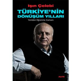 Türkiye'nin Dönüşüm Yılları