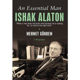 An Essential Man Ishak Alaton