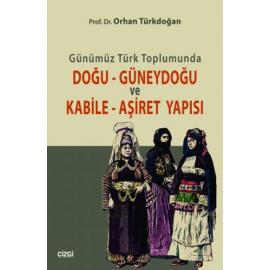 Günümüz Türk Toplumunda Doğu-Güneydoğu ve Kabile-Aşiret Yapısı