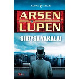 Arsen Lüpen: Sıkıysa Yakala