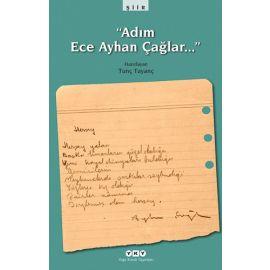 """""""Adım Ece Ayhan Çağlar…"""""""