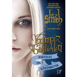 Vampir Günlükleri - Kurtuluş Vol. 1 Görünmeyen
