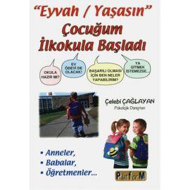 """""""Eyvah/Yaşasın"""" Çocuğum İlkokula Başladı"""