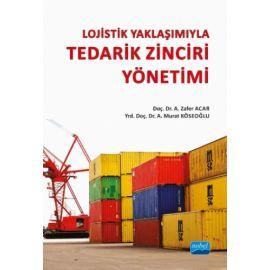 Lojistik Yaklaşımıyla Tedarik Zinciri Yönetimi