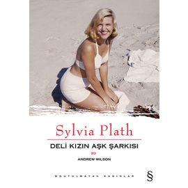 Deli Kızın Aşk Şarkısı : Syvia Plath