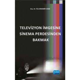 Televizyon İmgesine Sinema Perdesinden Bakmak