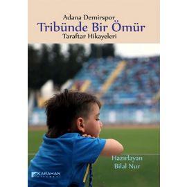 Adana Demirspor Tribünde Bir Ömür