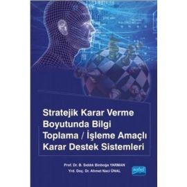 Stratejik Karar Verme Boyutunda Bilgi Toplama-İşleme Amaçlı Karar Destek Sistemleri