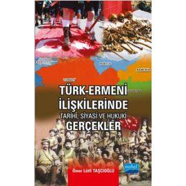 Türk - Ermeni İlişkilerinde Tarihi, Siyasi ve Hukuki Gerçekler