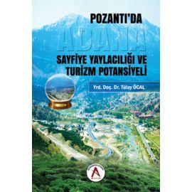 Adana Pozantı'da Sayfiye Yaylacılığı ve Turizm Potansiyeli