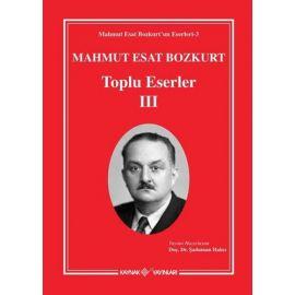 Mahmut Esat Bozkurt Toplu Eserler - 3