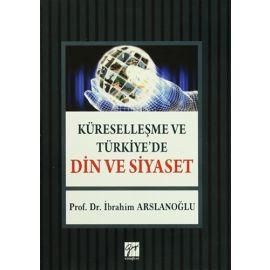 Küreselleşme ve Türkiye'de Din ve Siyaset